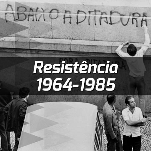 Resistência 1964-1985
