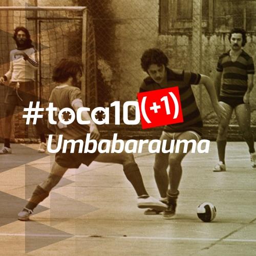#toca10 (+1) Umbabarauma