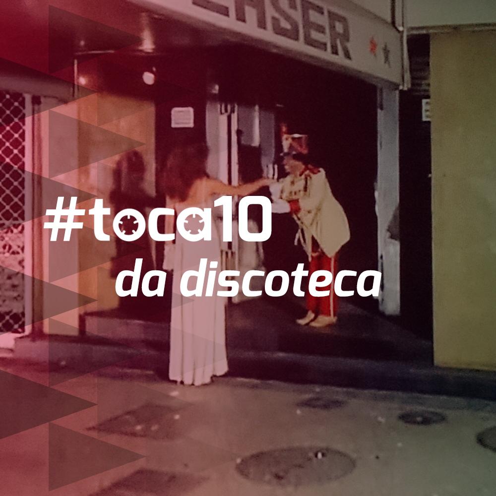 #toca10 da discoteca