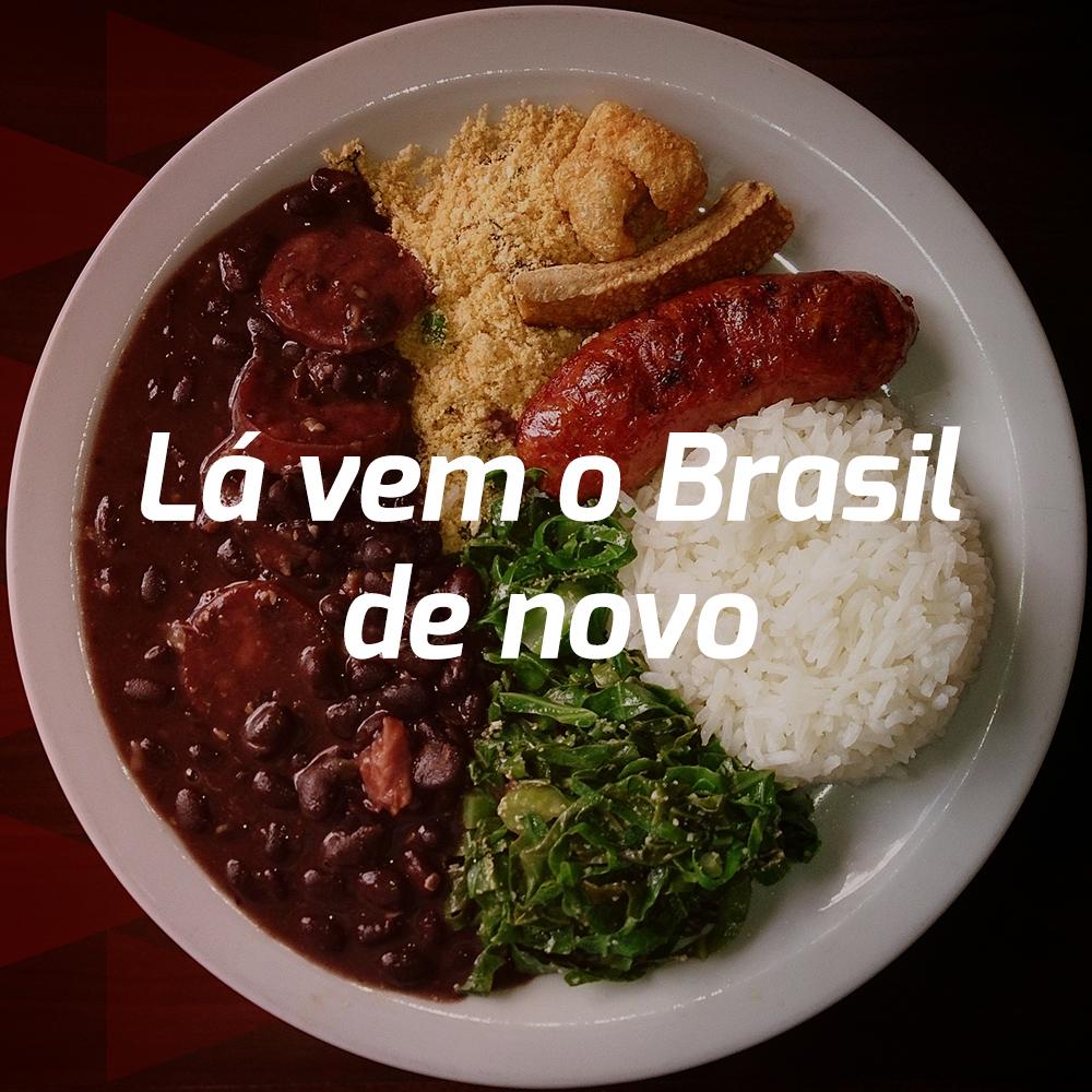 Lá vem o Brasil de novo