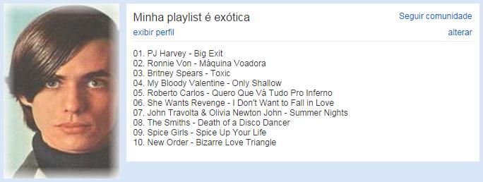 Minha playlist é exótica