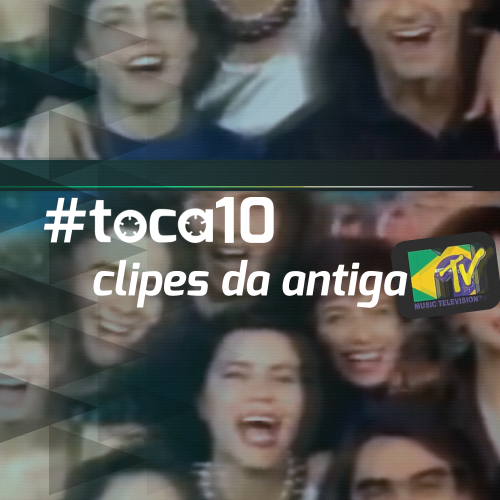 #toca10 clipes da antiga MTV Brasil