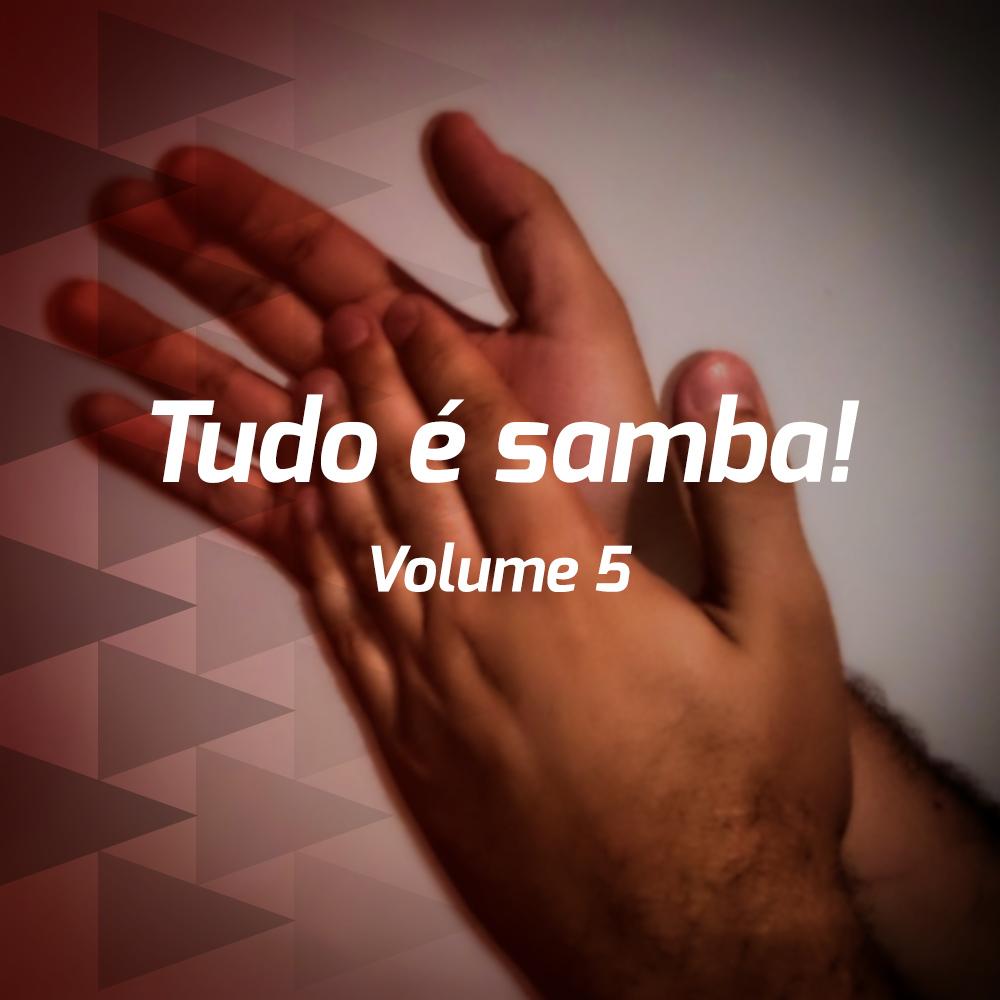 Tudo é samba! - Volume 5