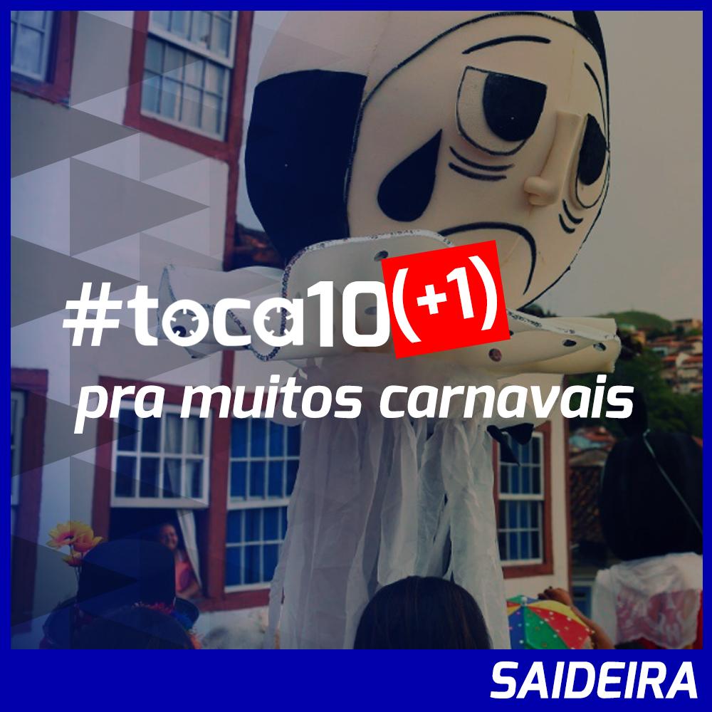 #toca10 (+1) pra muitos carnavais: SAIDEIRA
