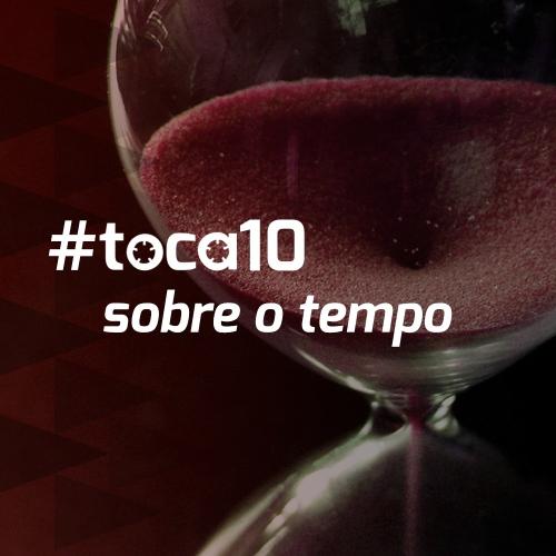 #toca10 sobre o tempo