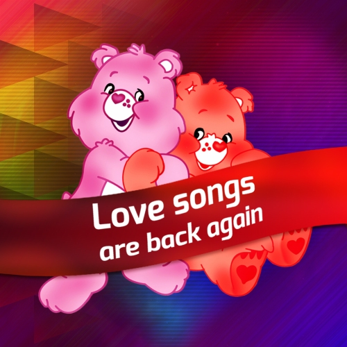 Love songs are back again