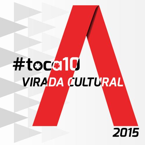 #toca10 Virada Cultural 2015