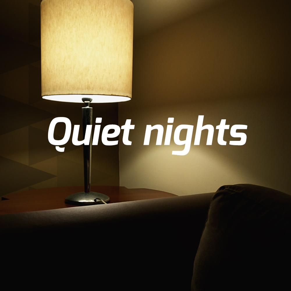 Quiet nights