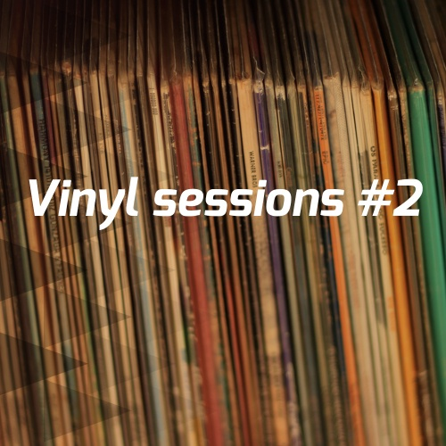 Vinyl sessions #2