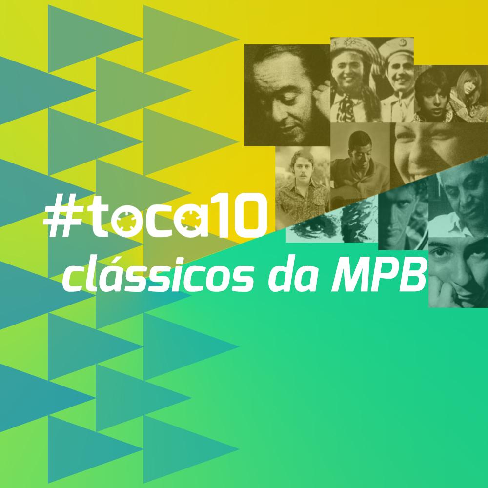 #toca10 clássicos da MPB