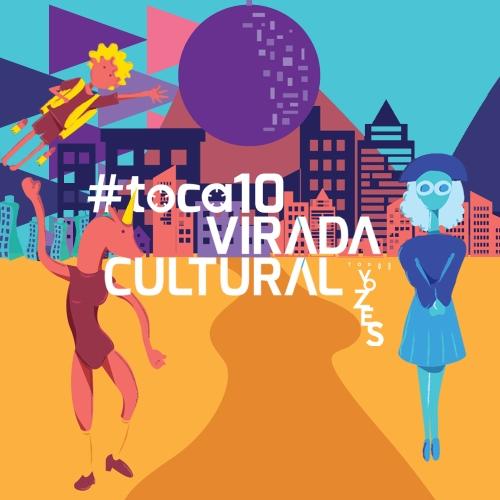 #toca10 Virada Cultural 2018