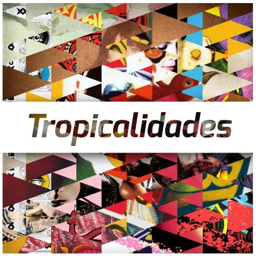 Tropicalidades
