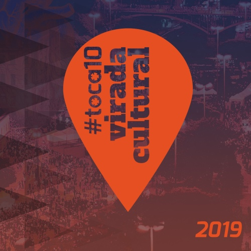 #toca10 Virada Cultural 2019